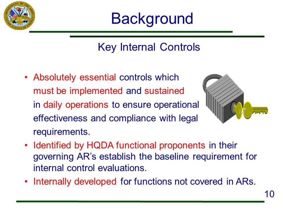 Background Key Internal Controls Absolutely essential controls which must be implemented and sustained in daily operations to ensure operational effec