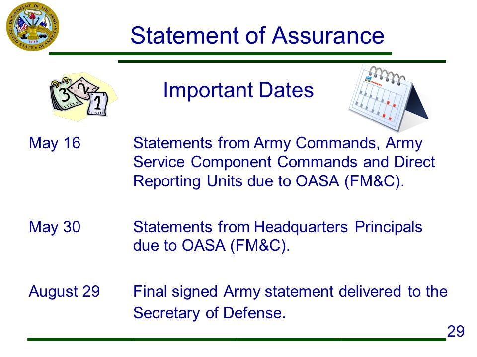 Statement of Assurance Important Dates May 16Statements from Army Commands, Army Service Component Commands and Direct Reporting Units due to OASA (FM