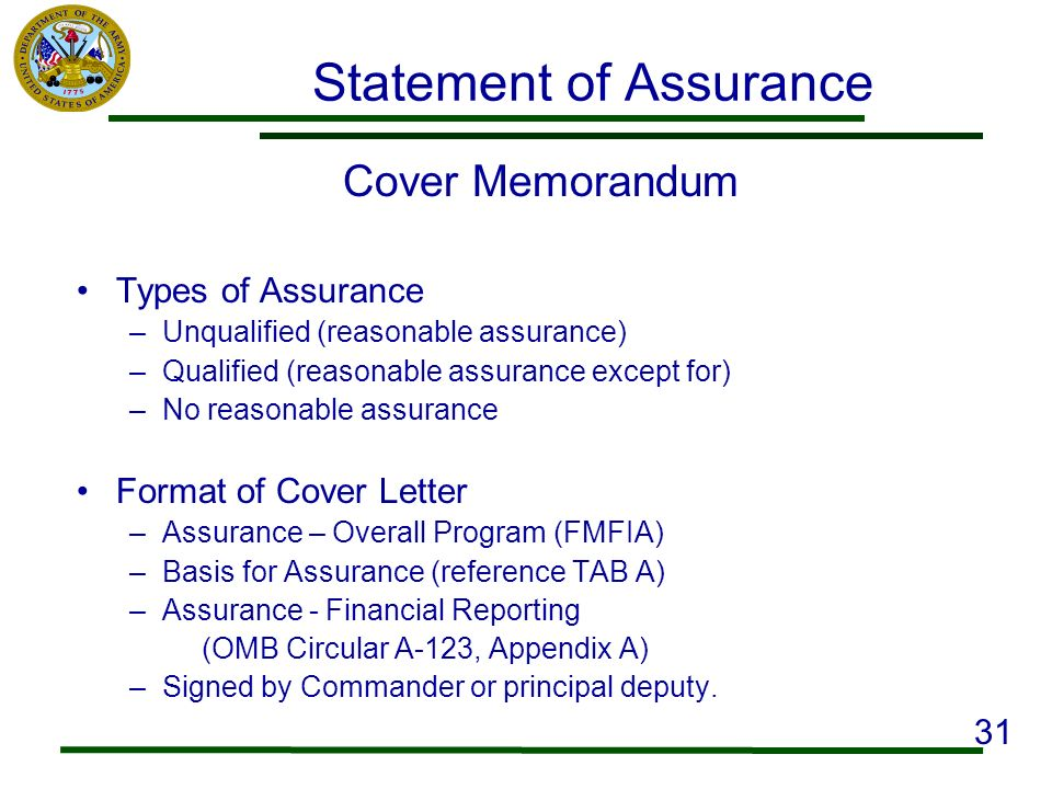 Statement of Assurance Cover Memorandum Types of Assurance –Unqualified (reasonable assurance) –Qualified (reasonable assurance except for) –No reason