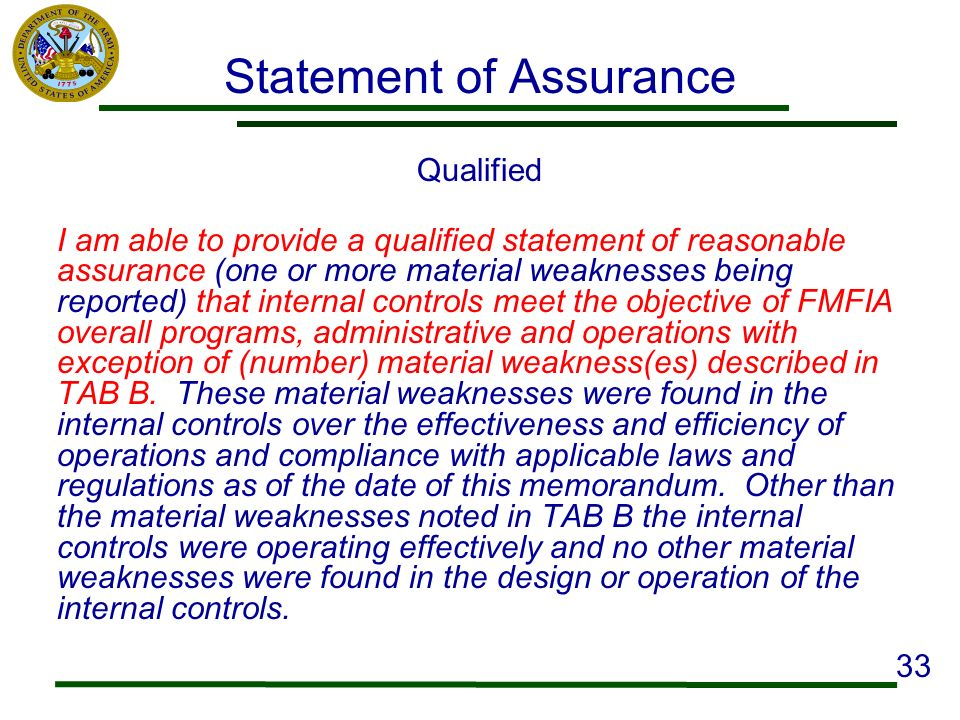 Statement of Assurance Qualified I am able to provide a qualified statement of reasonable assurance (one or more material weaknesses being reported) t