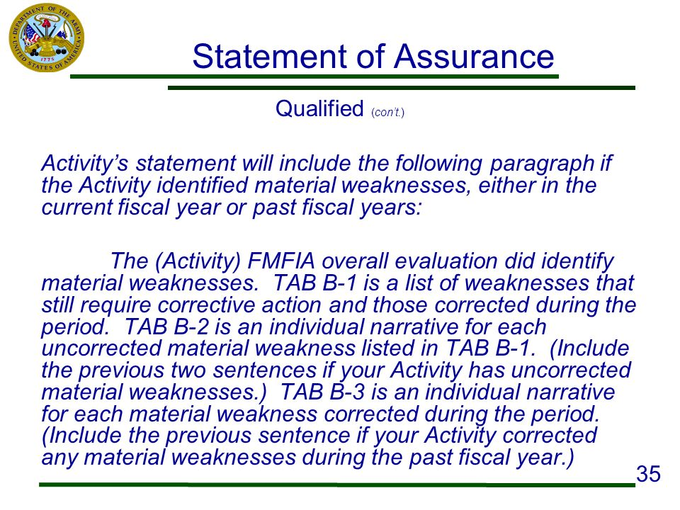 Statement of Assurance Qualified (cont.) Activitys statement will include the following paragraph if the Activity identified material weaknesses, eith