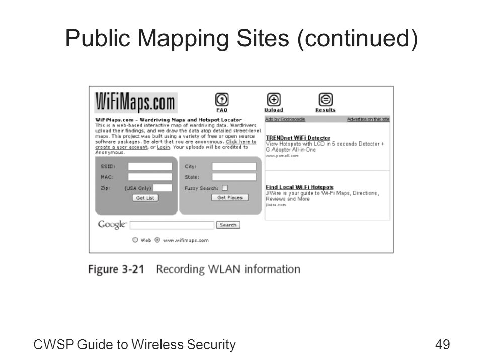 49CWSP Guide to Wireless Security Public Mapping Sites (continued)