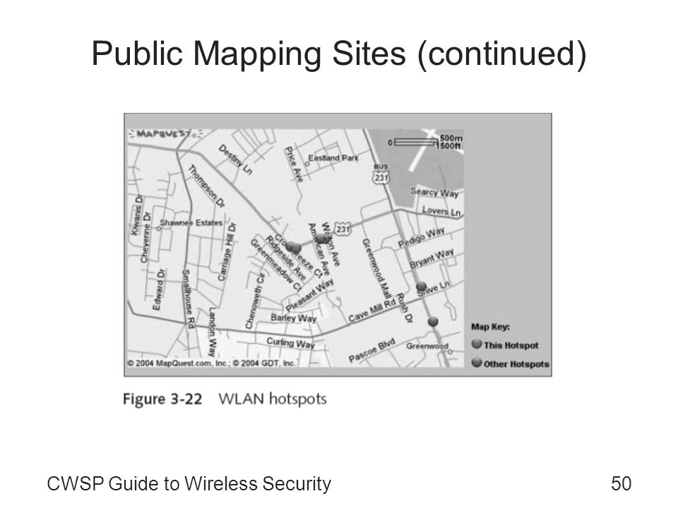50CWSP Guide to Wireless Security Public Mapping Sites (continued)