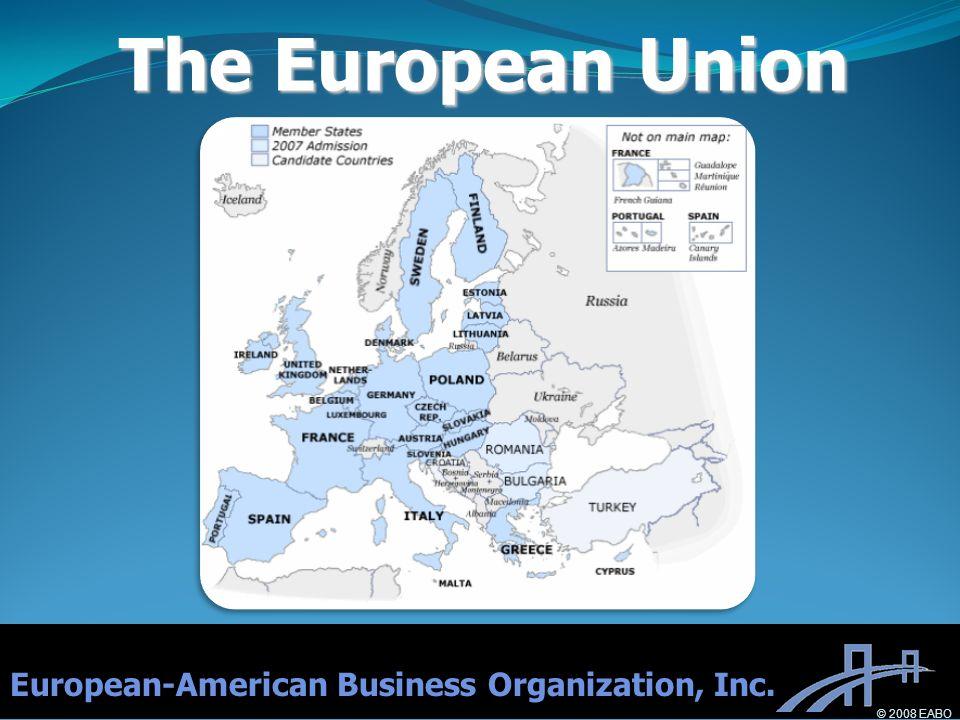 The European Union European-American Business Organization, Inc. © 2008 EABO