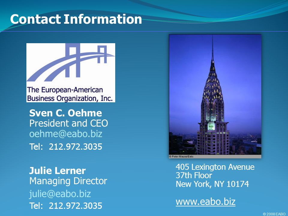 405 Lexington Avenue 37th Floor New York, NY 10174 www.eabo.biz Contact Information Sven C. Oehme President and CEO oehme@eabo.biz Tel: 212.972.3035 J