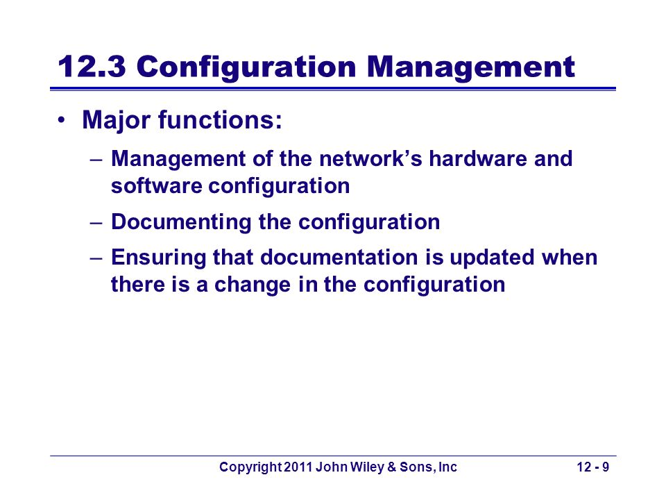 Copyright 2011 John Wiley & Sons, Inc12 - 30 12.6 Cost Management One of the most challenging areas over the past few years –Traffic growing more rapidly than the budget –Managers are forced to provide greater capacity at an ever lower cost per megabyte