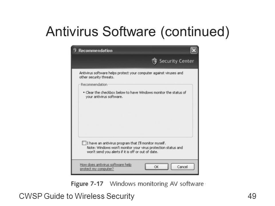 CWSP Guide to Wireless Security49 Antivirus Software (continued)