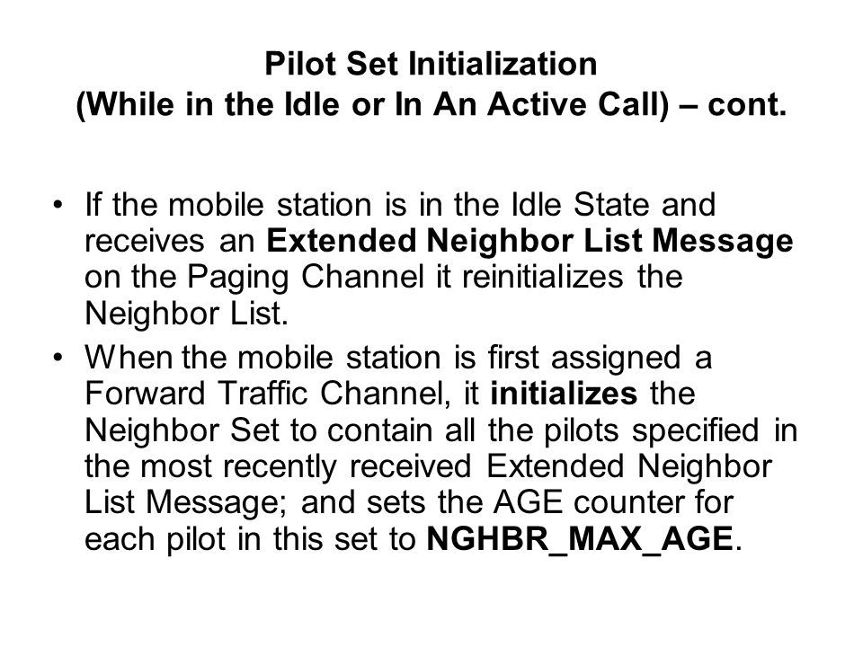 Pilot Set Initialization (While in the Idle or In An Active Call) – cont.