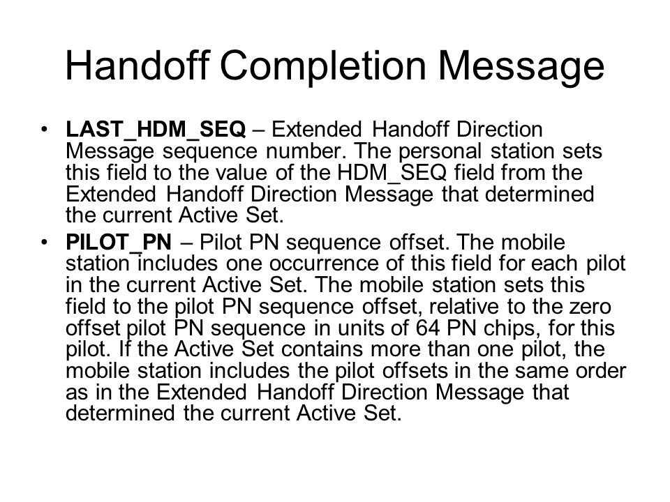 LAST_HDM_SEQ – Extended Handoff Direction Message sequence number.
