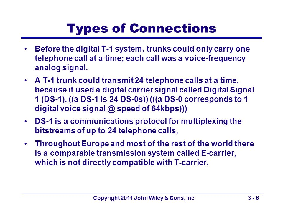3 - 7 Types of Data Transmitted Analog data –Produced by telephones –Sound waves, which vary continuously over time, analogous to ones voice –Analog Signals: An analog signal is a constant electrical signal sent through wires.