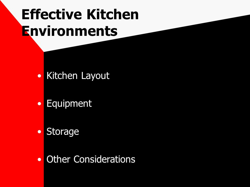 Effective Kitchen Environments Kitchen Layout Equipment Storage Other Considerations