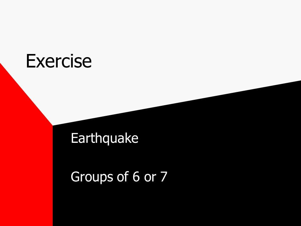 Exercise Earthquake Groups of 6 or 7
