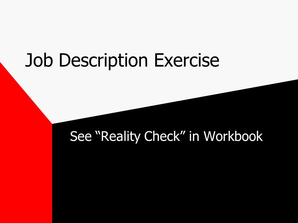 Job Description Exercise See Reality Check in Workbook