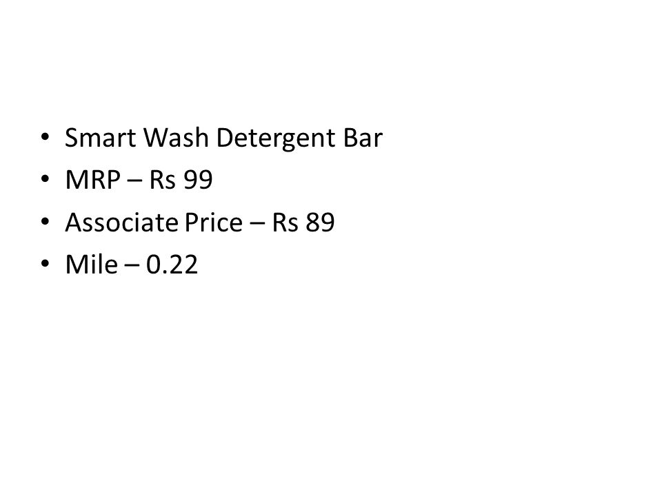 Smart Wash Detergent Bar MRP – Rs 99 Associate Price – Rs 89 Mile – 0.22