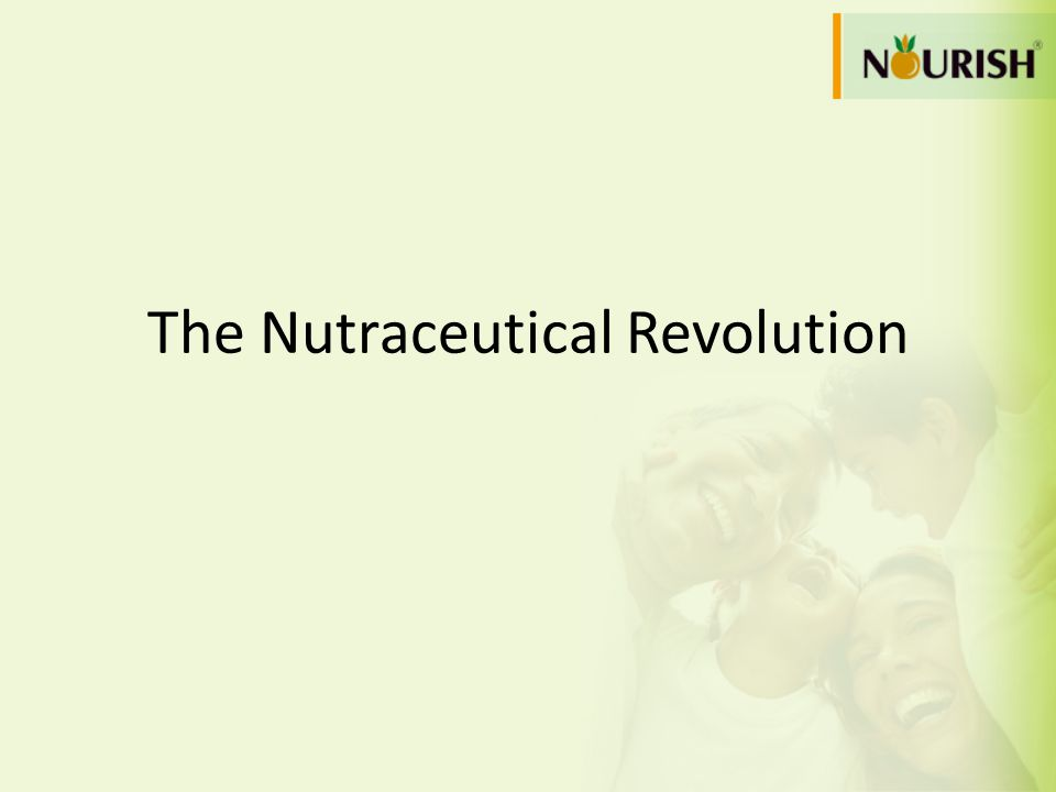 The Nutraceutical Revolution