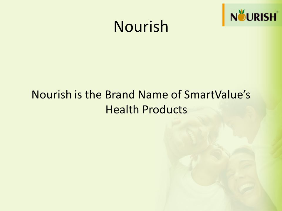 Nourish Nourish is the Brand Name of SmartValues Health Products
