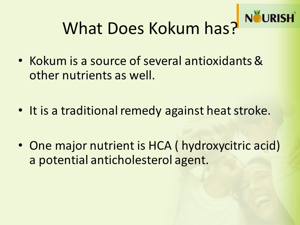 What Does Kokum has? Kokum is a source of several antioxidants & other nutrients as well. It is a traditional remedy against heat stroke. One major nu