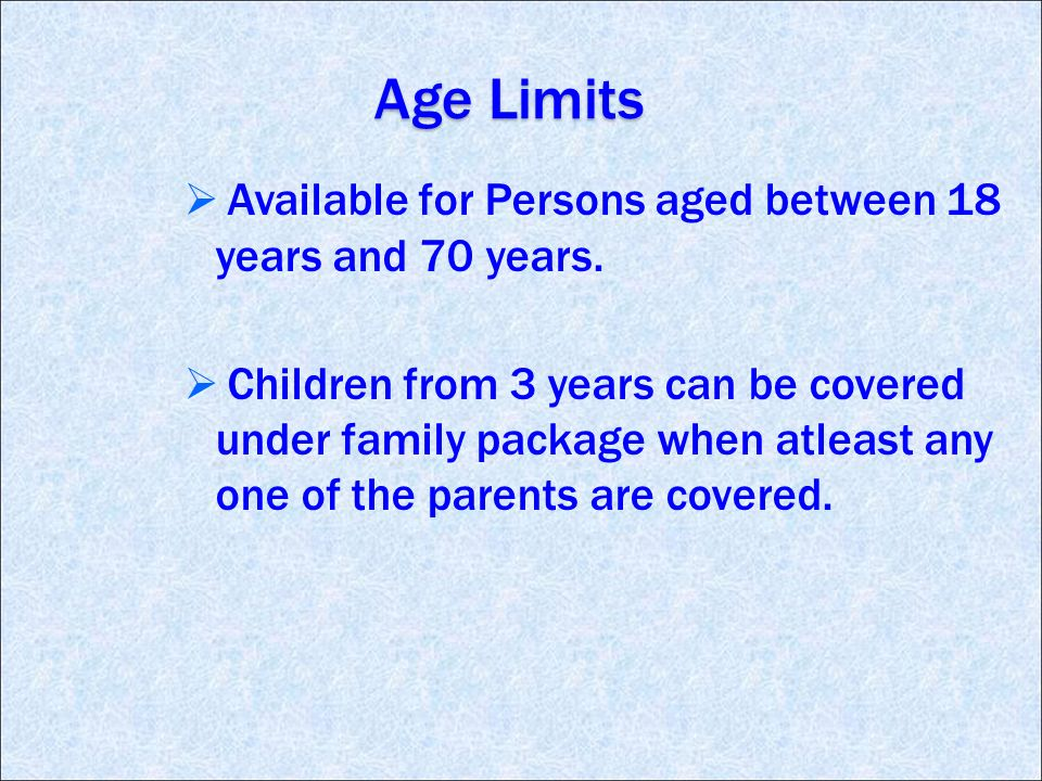 Age Limits Available for Persons aged between 18 years and 70 years.