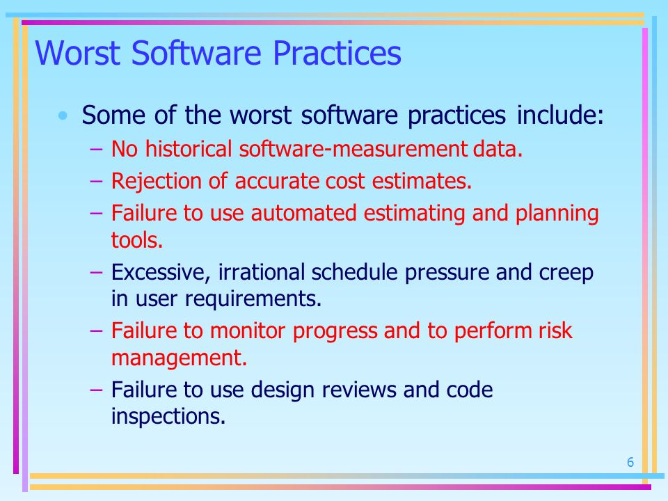 How to Avoid Worst Software Practices.