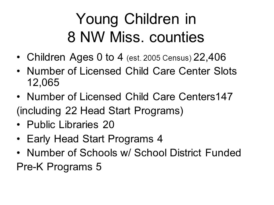 Young Children in 8 NW Miss. counties Children Ages 0 to 4 (est.