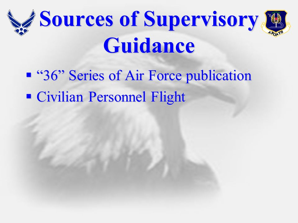 Sources of Supervisory Guidance 36 Series of Air Force publication 36 Series of Air Force publication Civilian Personnel Flight Civilian Personnel Flight