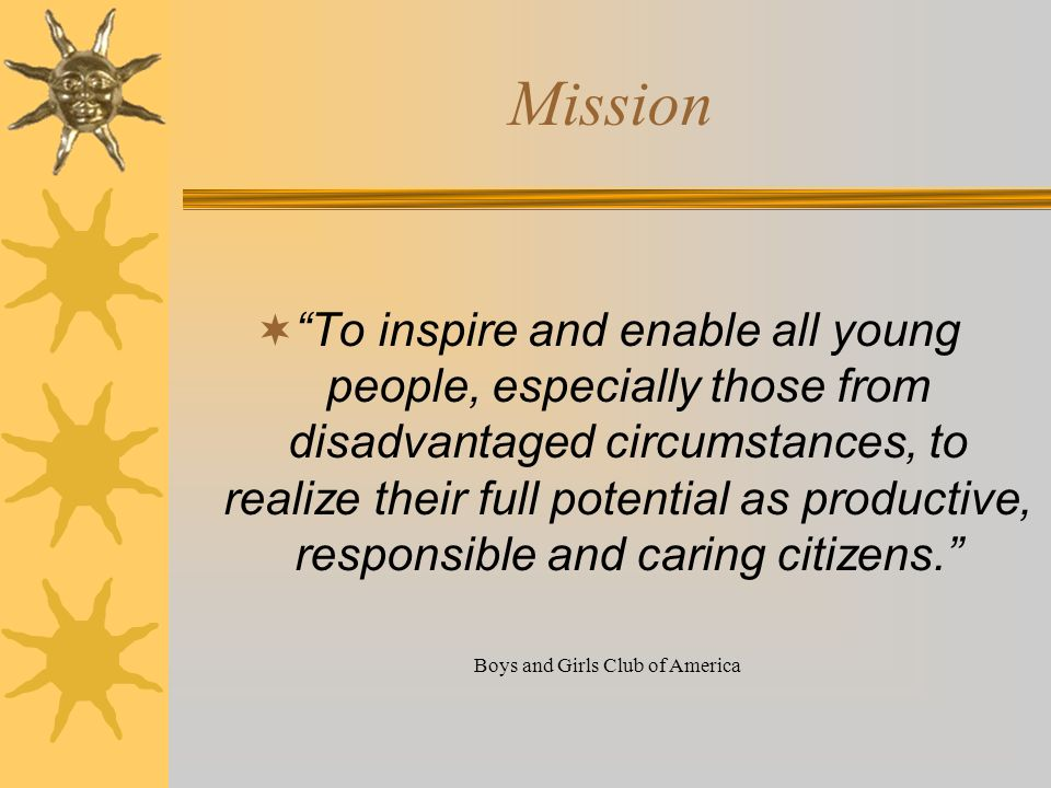 Mission To inspire and enable all young people, especially those from disadvantaged circumstances, to realize their full potential as productive, resp