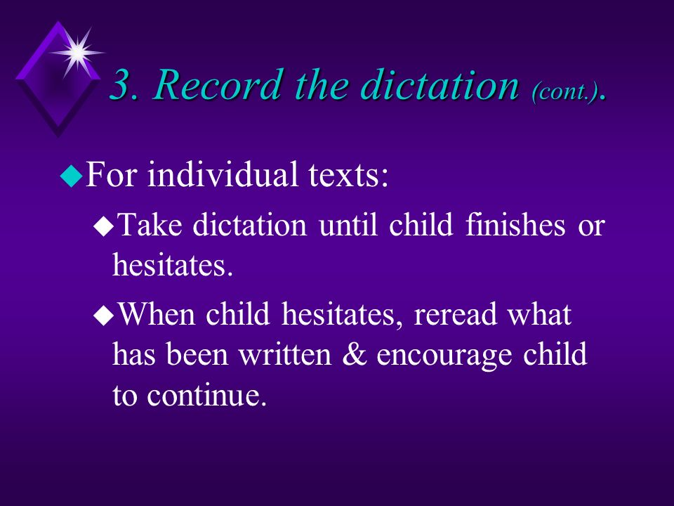 3. Record the dictation (cont.).