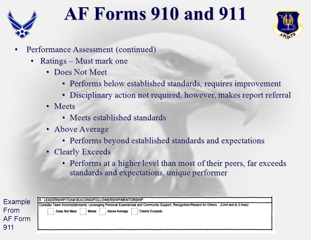 AF Forms 910 and 911 Performance Assessment (continued)Performance Assessment (continued) Ratings – Must mark oneRatings – Must mark one Does Not Meet