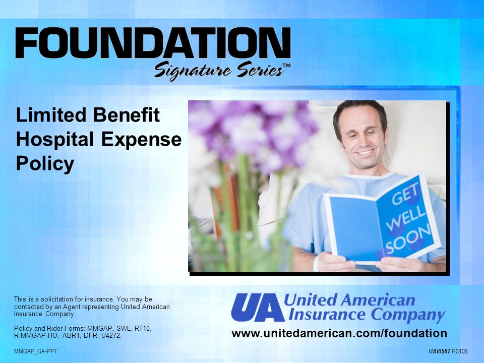 MMGAP_GA-PPT UAI0567 R0108 www.unitedamerican.com/foundation This is a solicitation for insurance. You may be contacted by an Agent representing Unite