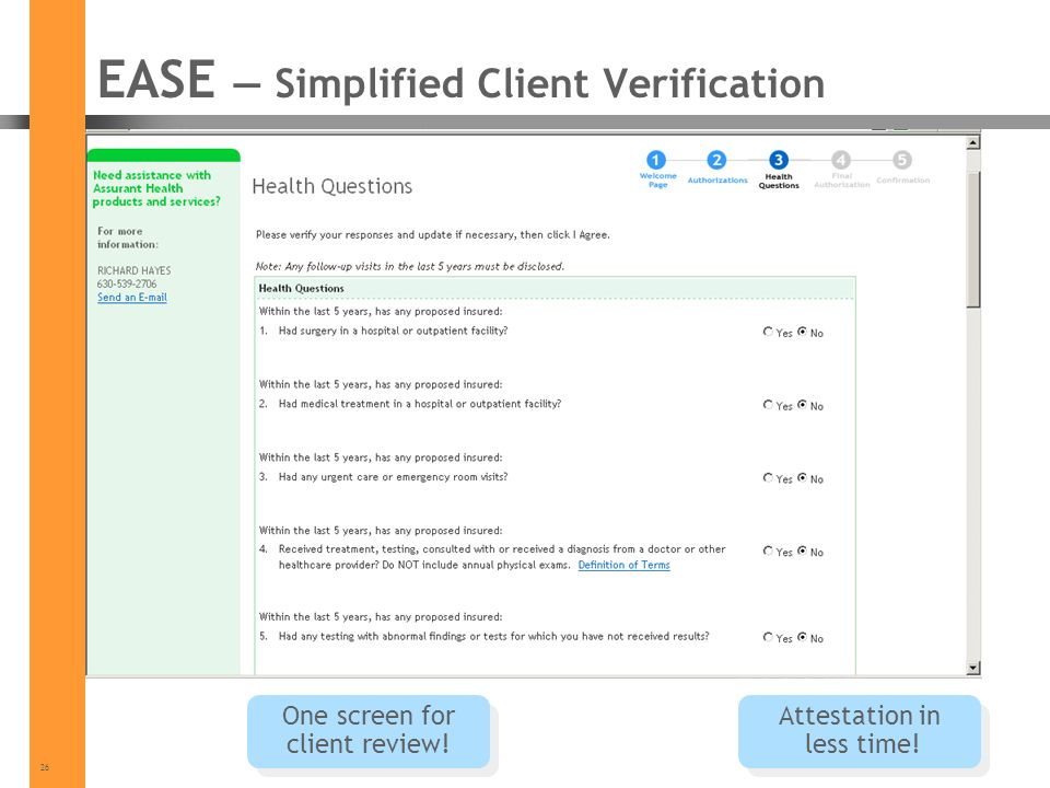 26 EASE Simplified Client Verification One screen for client review! Attestation in less time!