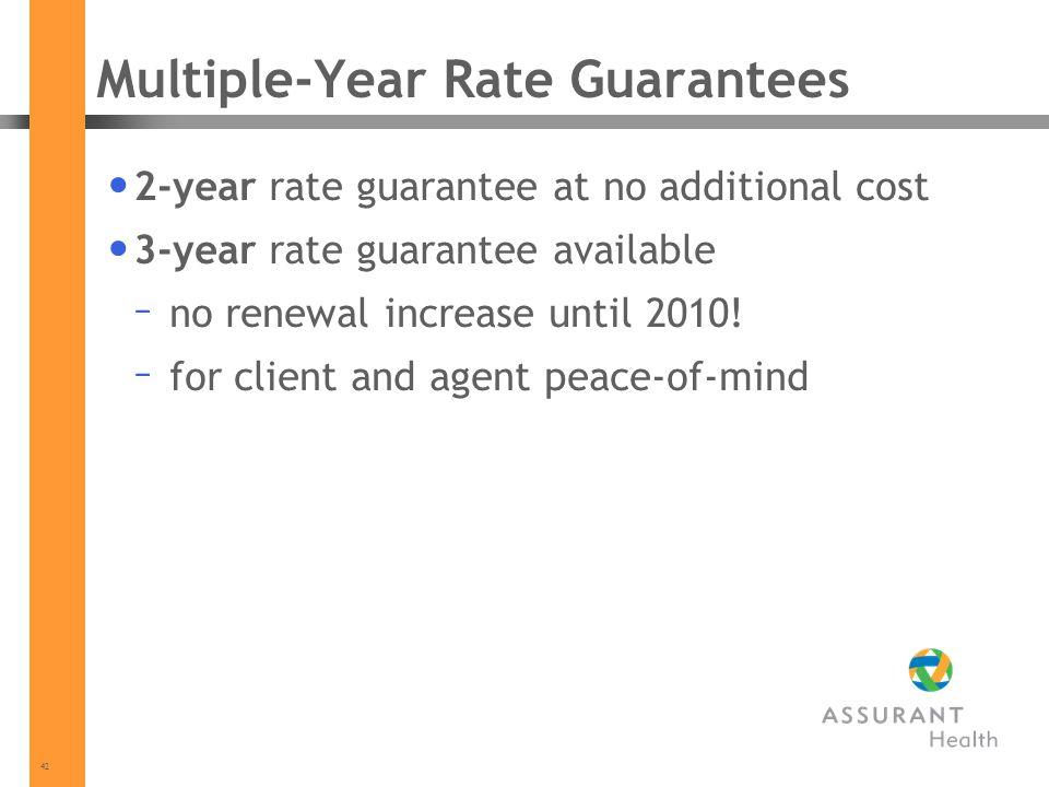 42 Multiple-Year Rate Guarantees 2-year rate guarantee at no additional cost 3-year rate guarantee available – no renewal increase until 2010.