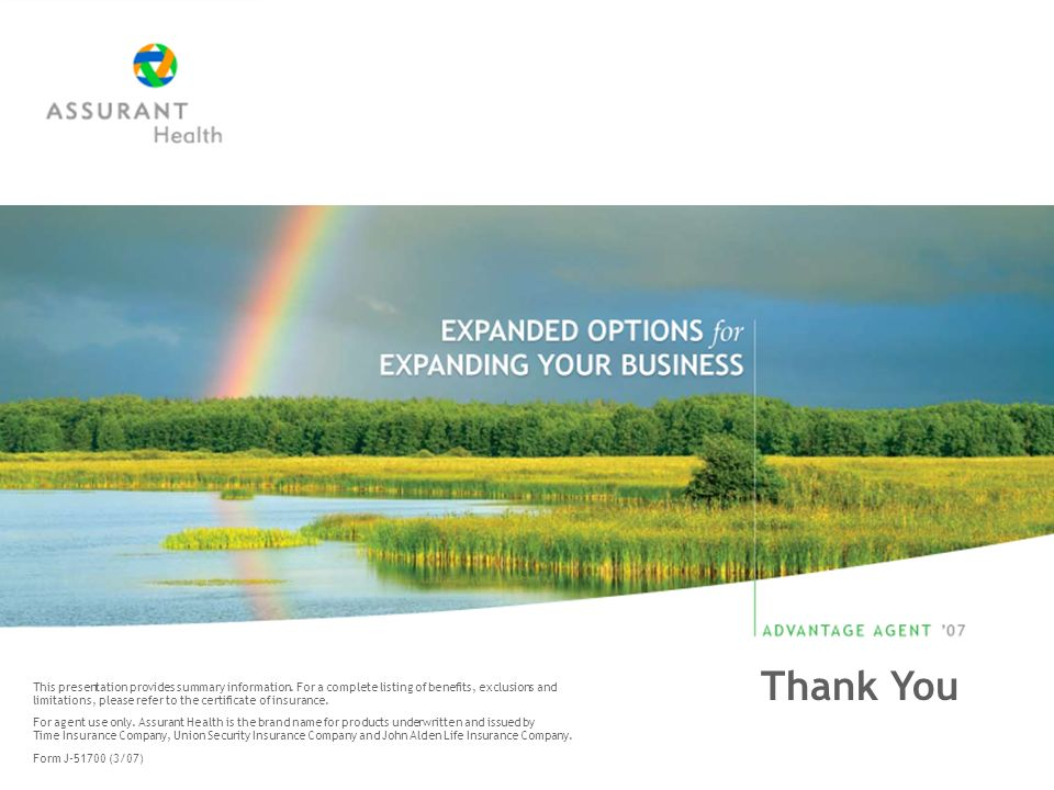 Thank You This presentation provides summary information. For a complete listing of benefits, exclusions and limitations, please refer to the certific