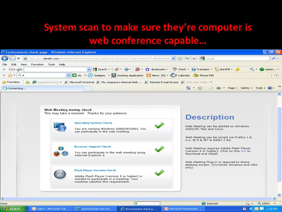 System scan to make sure theyre computer is web conference capable…