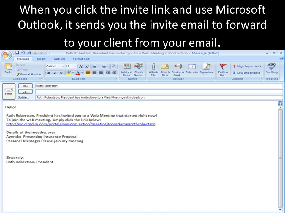 When you click the invite link and use Microsoft Outlook, it sends you the invite email to forward to your client from your email.