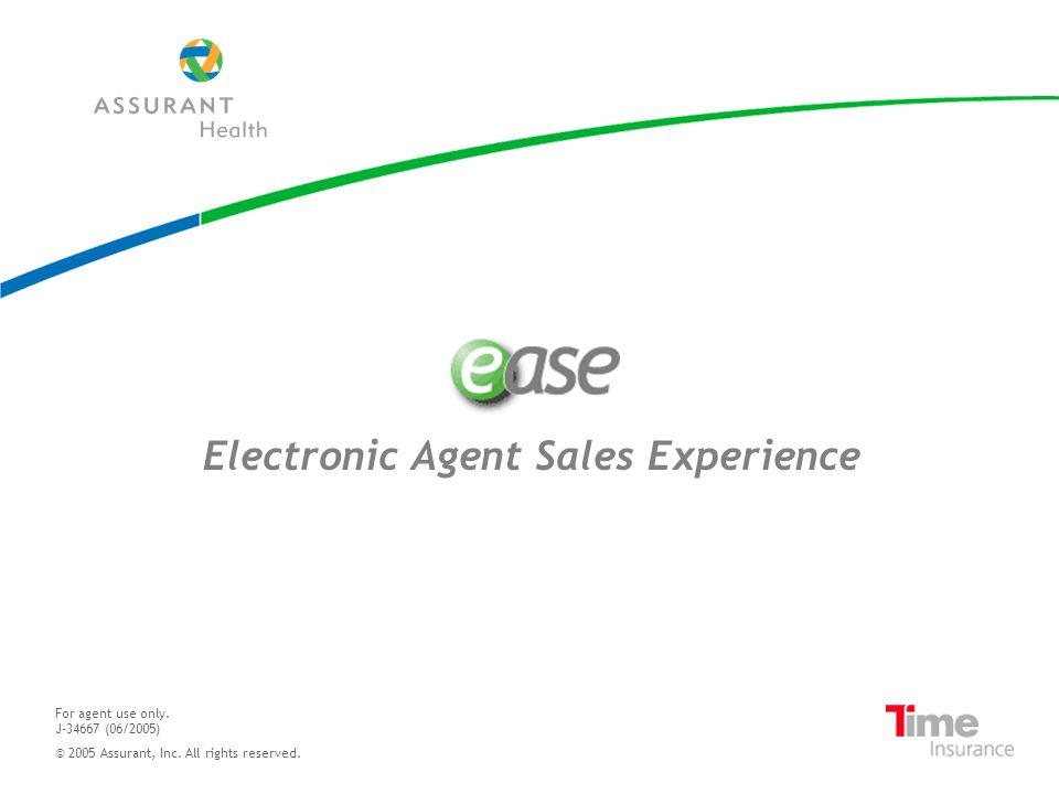 Electronic Agent Sales Experience For agent use only.