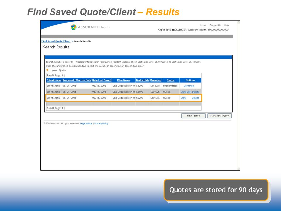 Find Saved Quote/Client – Results Quotes are stored for 90 days