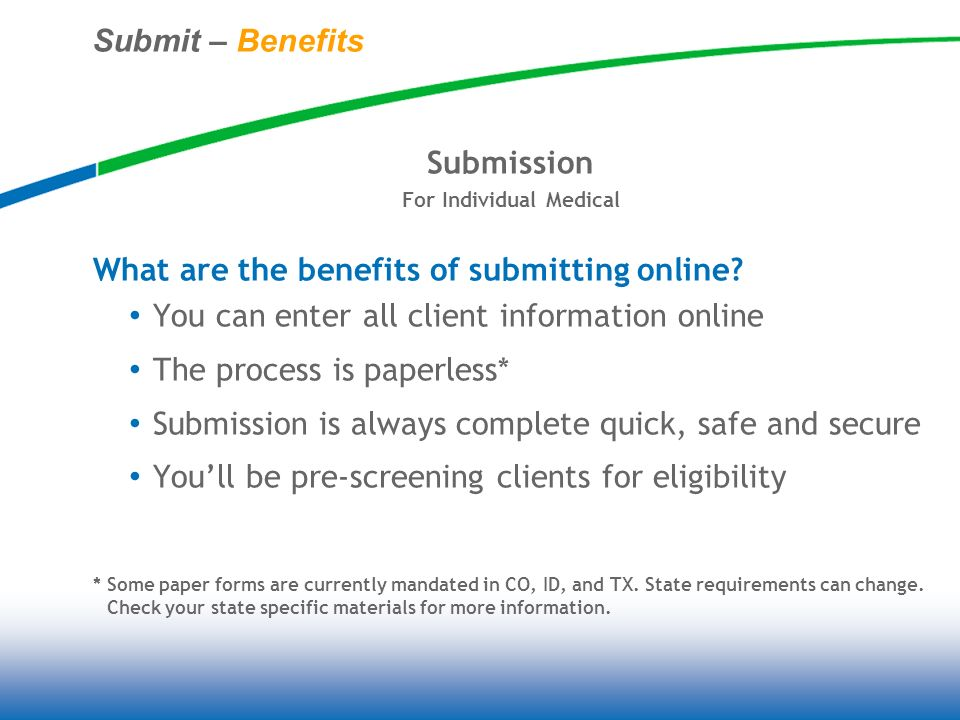 Submit – Benefits Submission For Individual Medical What are the benefits of submitting online.