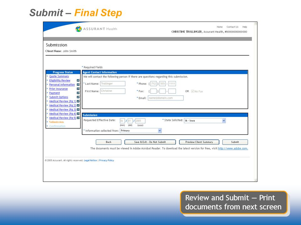 Submit – Final Step Review and Submit Print documents from next screen