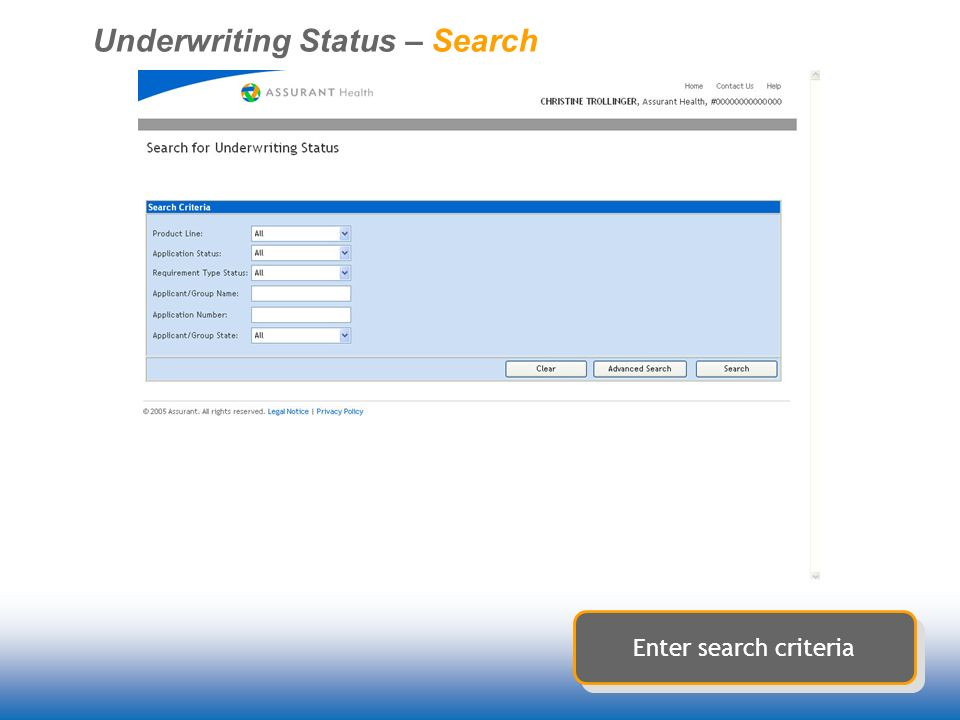Underwriting Status – Search Enter search criteria