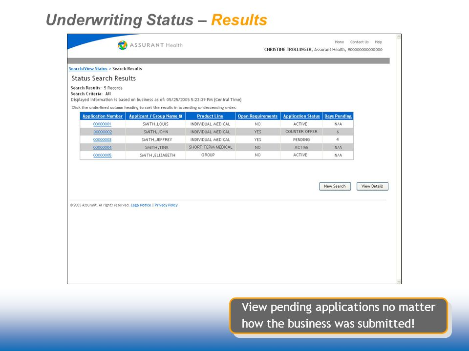 Underwriting Status – Results View pending applications no matter how the business was submitted!