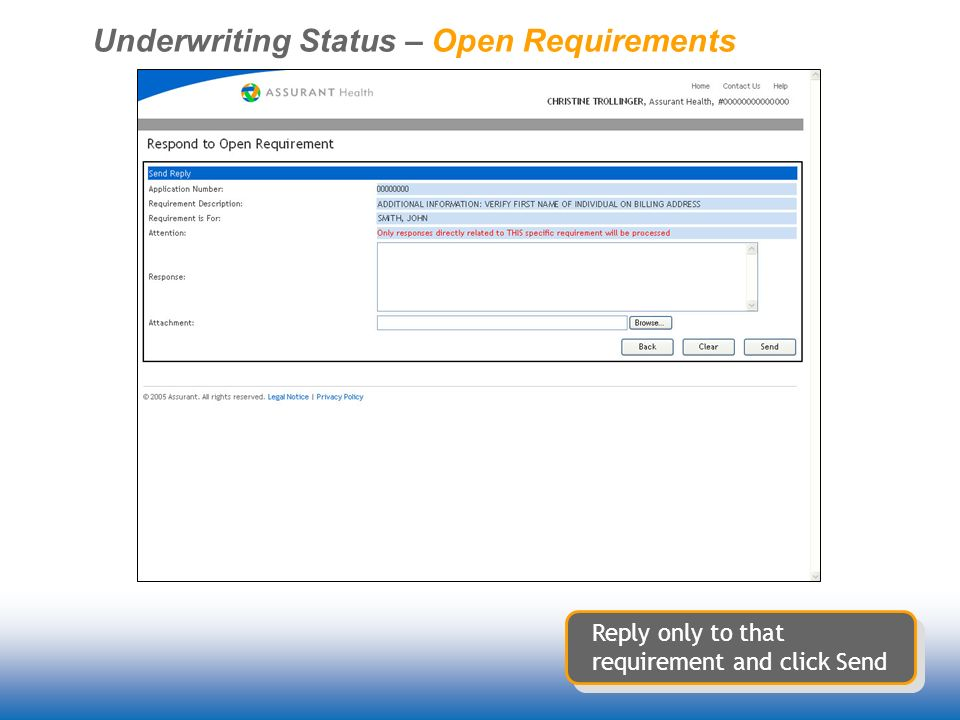 Underwriting Status – Open Requirements Reply only to that requirement and click Send