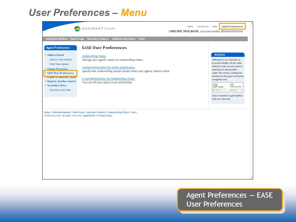 User Preferences – Menu Agent Preferences EASE User Preferences