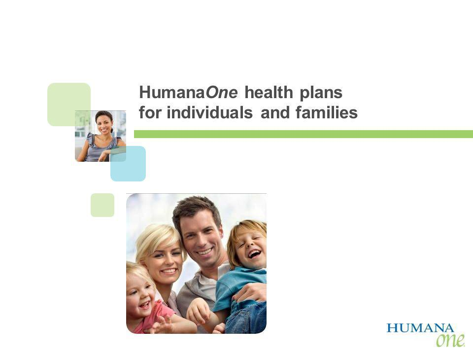 AGENT USE ONLY HumanaOne health plans for individuals and families