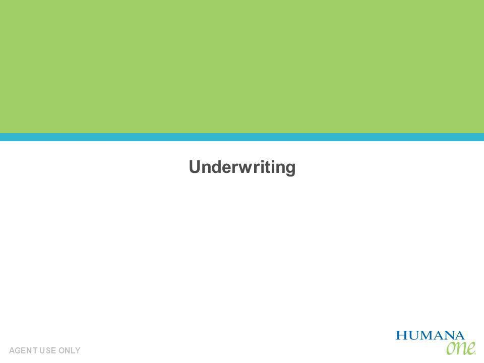 AGENT USE ONLY Underwriting