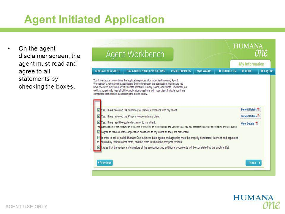 AGENT USE ONLY Agent Initiated Application On the agent disclaimer screen, the agent must read and agree to all statements by checking the boxes.