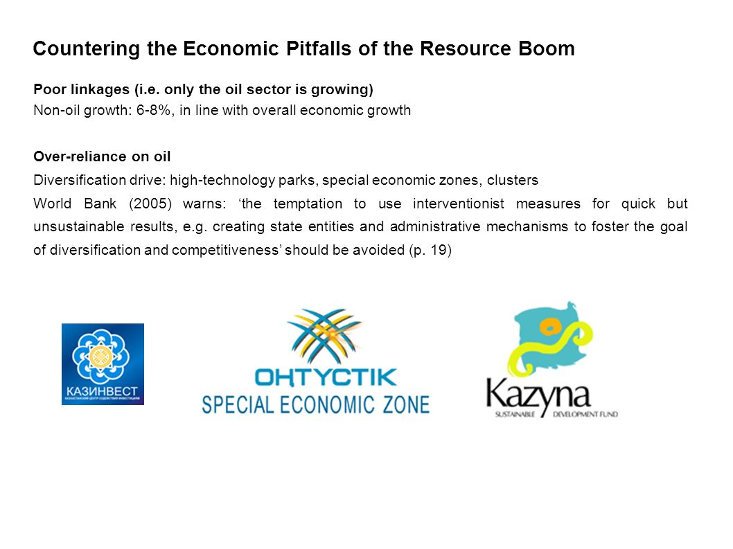 Countering the Economic Pitfalls of the Resource Boom Poor linkages (i.e. only the oil sector is growing) Non-oil growth: 6-8%, in line with overall e