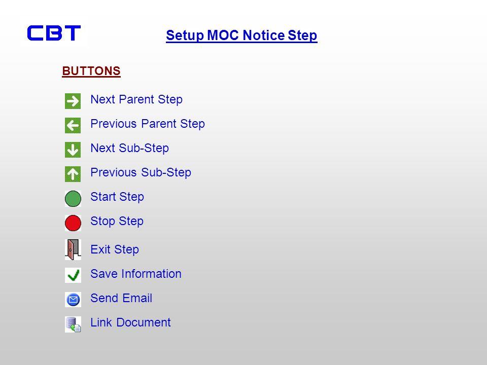 Setup MOC Notice Step BUTTONS Next Parent Step Previous Parent Step Next Sub-Step Previous Sub-Step Start Step Stop Step Exit Step Save Information Se