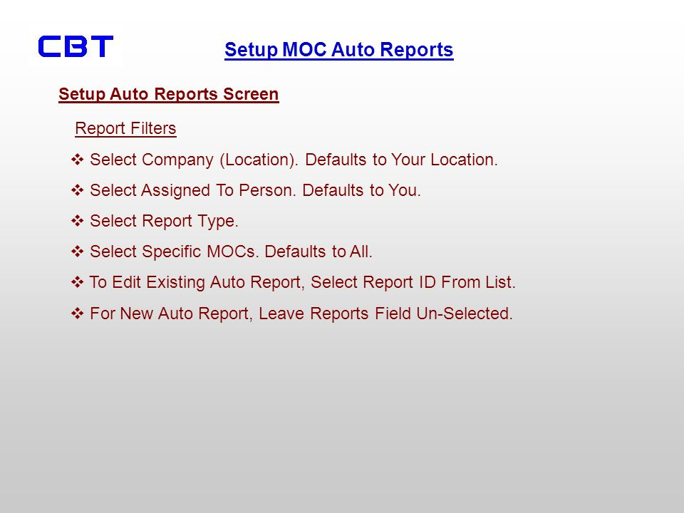 Setup MOC Auto Reports Setup Auto Reports Screen Report Filters Select Company (Location).