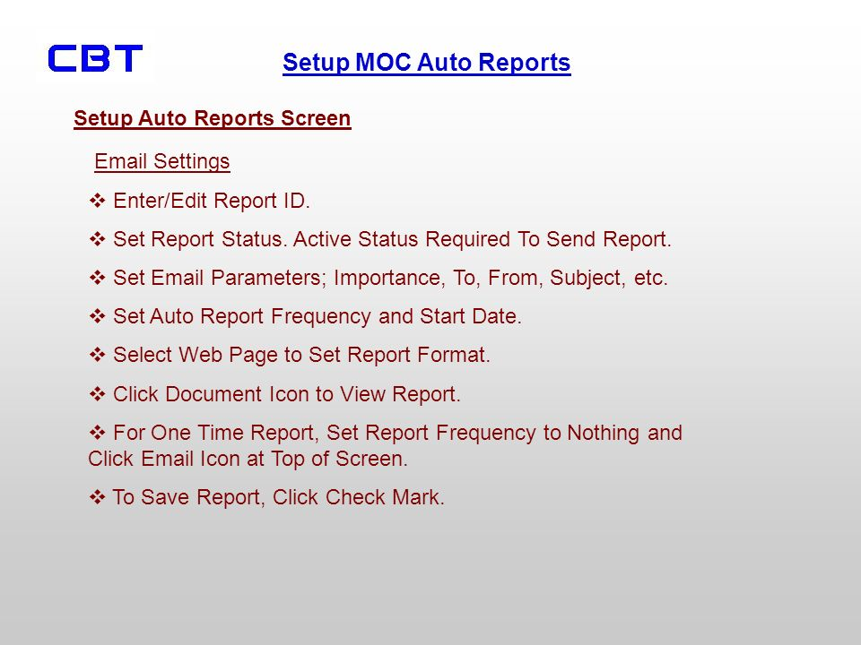 Setup MOC Auto Reports Email Settings Enter/Edit Report ID.
