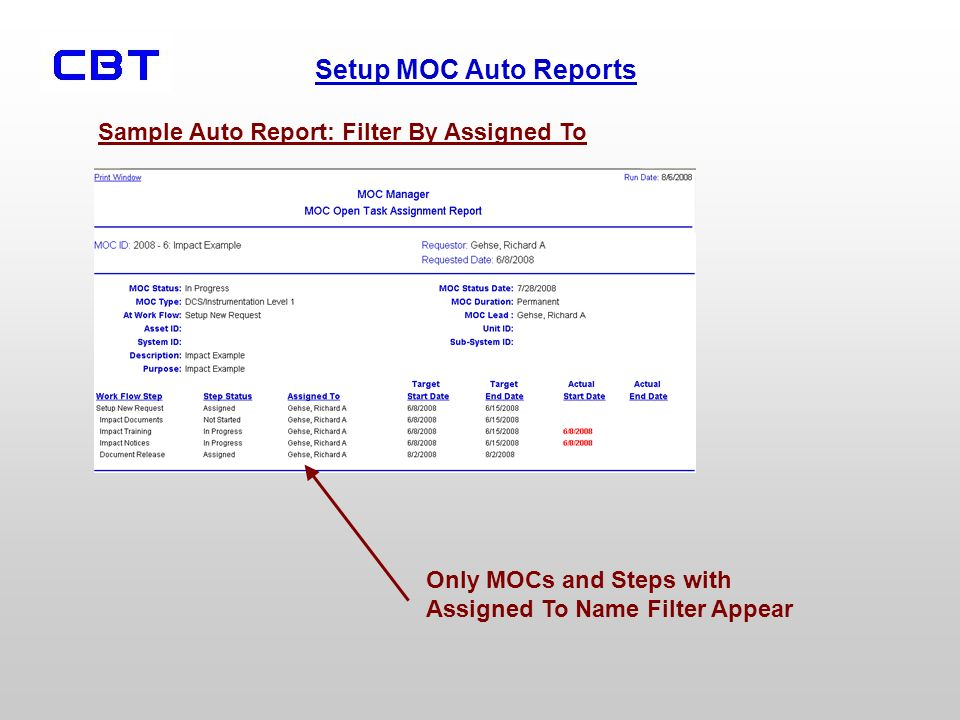 Setup MOC Auto Reports Sample Auto Report: Filter By Assigned To Only MOCs and Steps with Assigned To Name Filter Appear